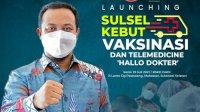 Plt Gubernur Launching Program Sulsel Kebut Vaksinasi dan Telemedicine Hallo Dokter. (Int)